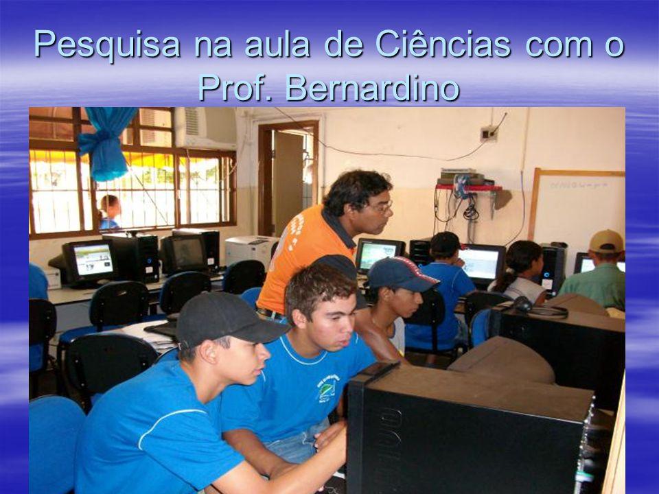 Pesquisa na aula de Ciências com o Prof. Bernardino