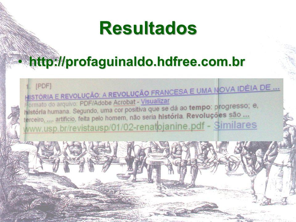 Resultados http://profaguinaldo.hdfree.com.brhttp://profaguinaldo.hdfree.com.br