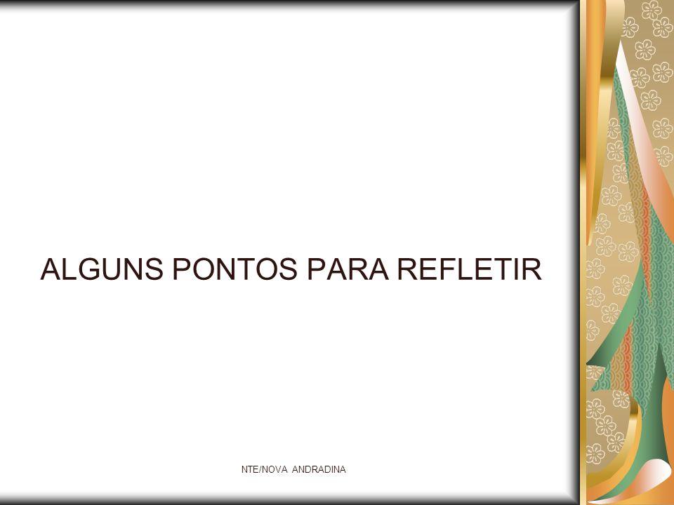 NTE/NOVA ANDRADINA ALGUNS PONTOS PARA REFLETIR
