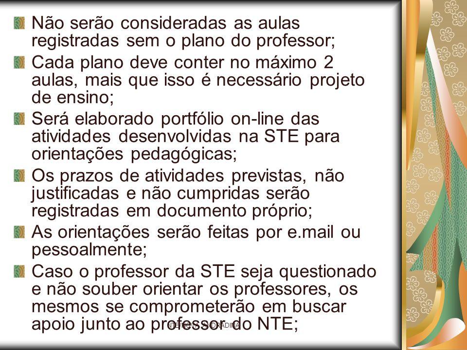 NTE/NOVA ANDRADINA Não serão consideradas as aulas registradas sem o plano do professor; Cada plano deve conter no máximo 2 aulas, mais que isso é nec