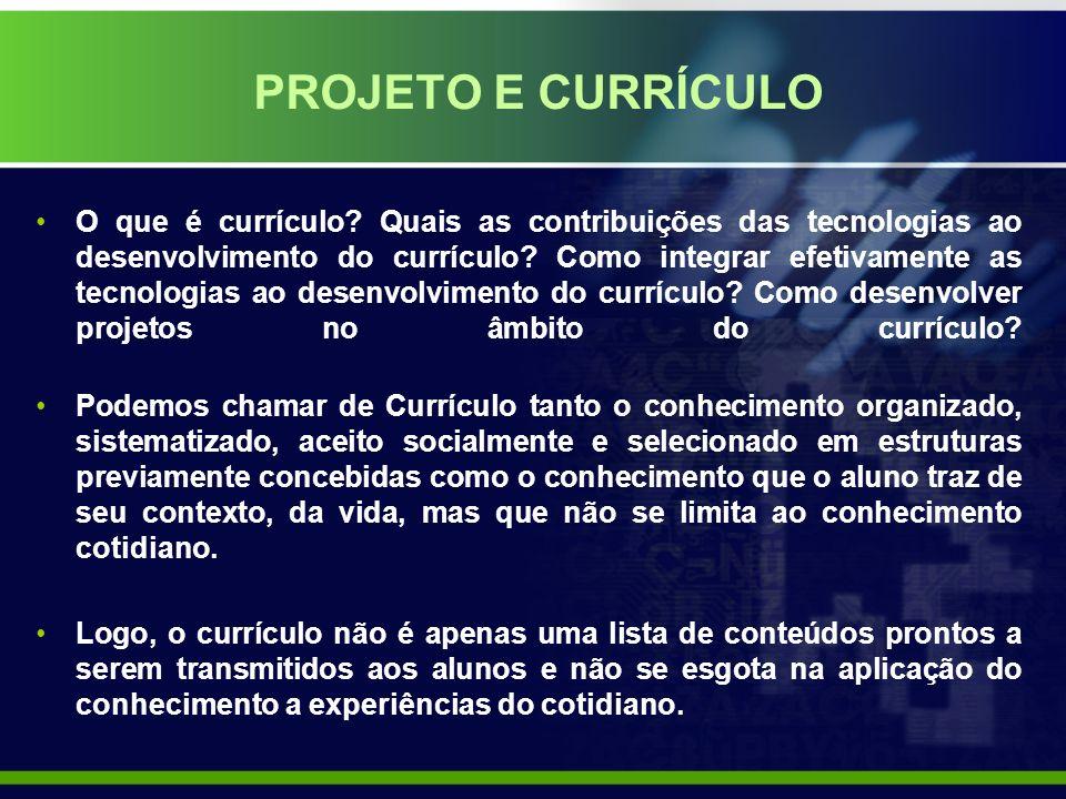 O que é currículo.Quais as contribuições das tecnologias ao desenvolvimento do currículo.