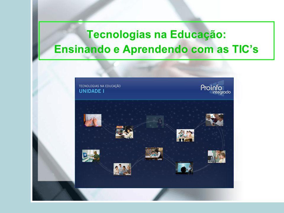 Tecnologias na Educação: Ensinando e Aprendendo com as TICs