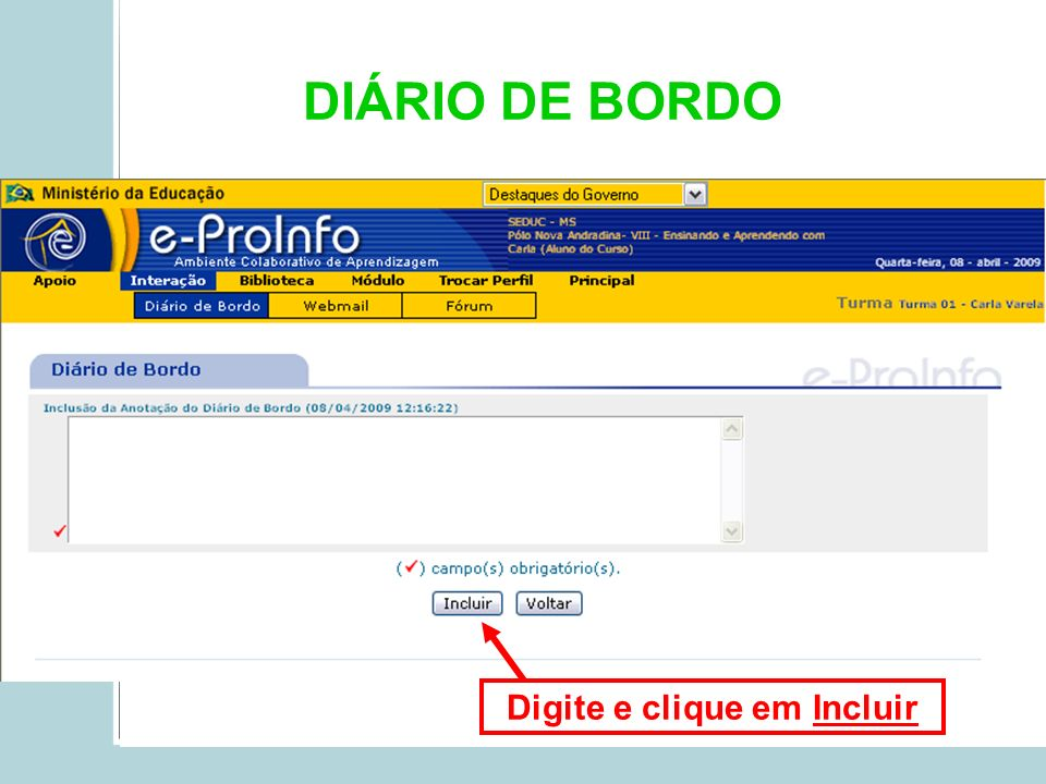 DIÁRIO DE BORDO Digite e clique em Incluir