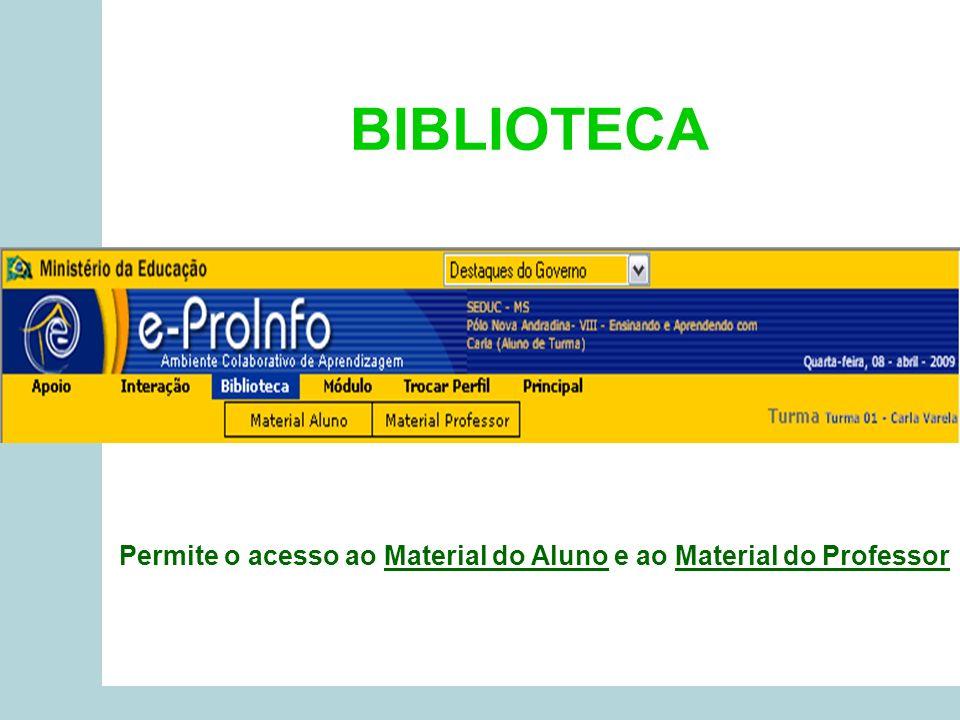 BIBLIOTECA Permite o acesso ao Material do Aluno e ao Material do Professor