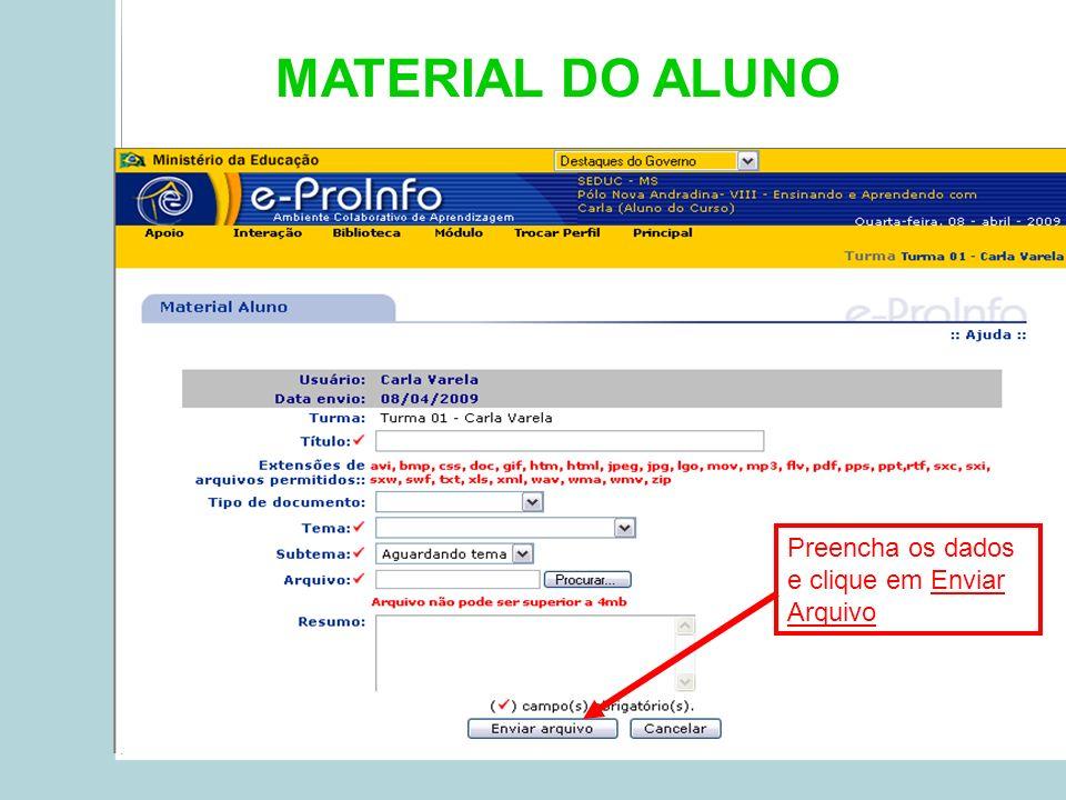 MATERIAL DO ALUNO Preencha os dados e clique em Enviar Arquivo