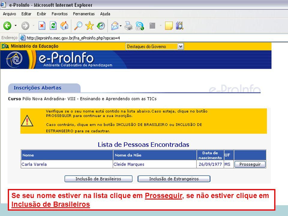 Se seu nome estiver na lista clique em Prosseguir, se não estiver clique em Inclusão de Brasileiros