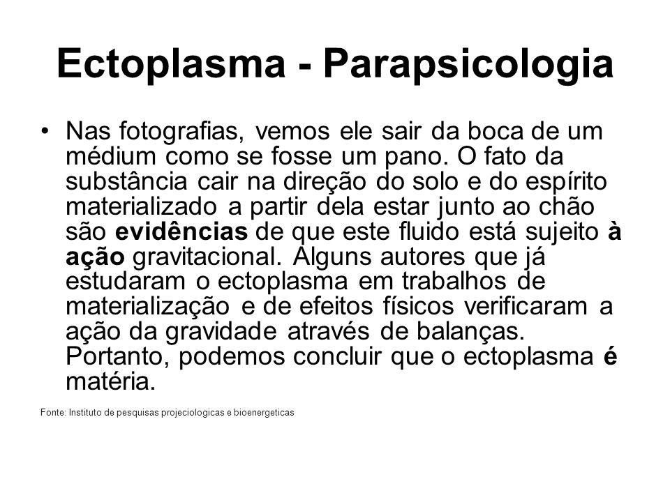 Ectoplasma - Parapsicologia Nas fotografias, vemos ele sair da boca de um médium como se fosse um pano. O fato da substância cair na direção do solo e