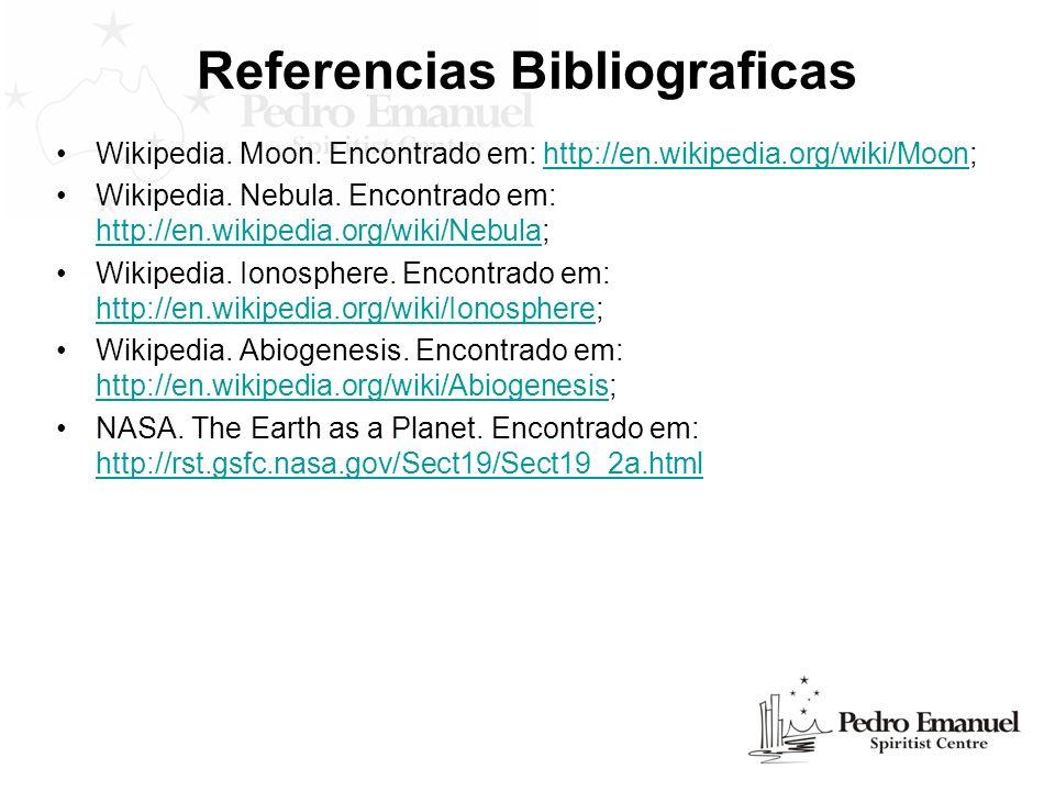 Referencias Bibliograficas Wikipedia. Moon. Encontrado em: http://en.wikipedia.org/wiki/Moon;http://en.wikipedia.org/wiki/Moon Wikipedia. Nebula. Enco