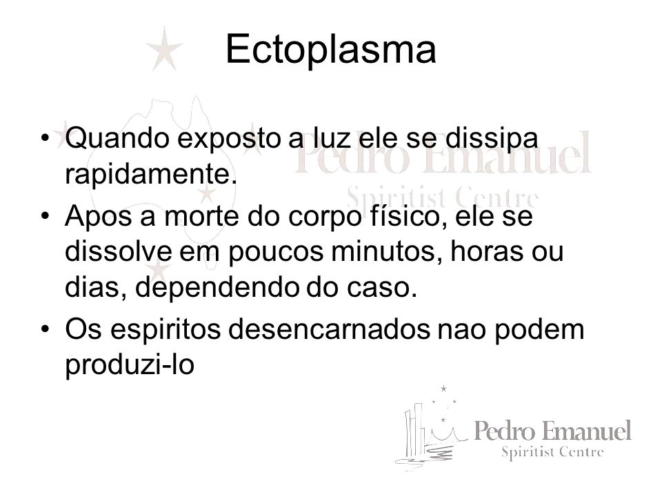 Utilidades: Mundo Físico 1.Materialização 2.Choque anímico 3.e… Mundo Espiritual Ectoplasma