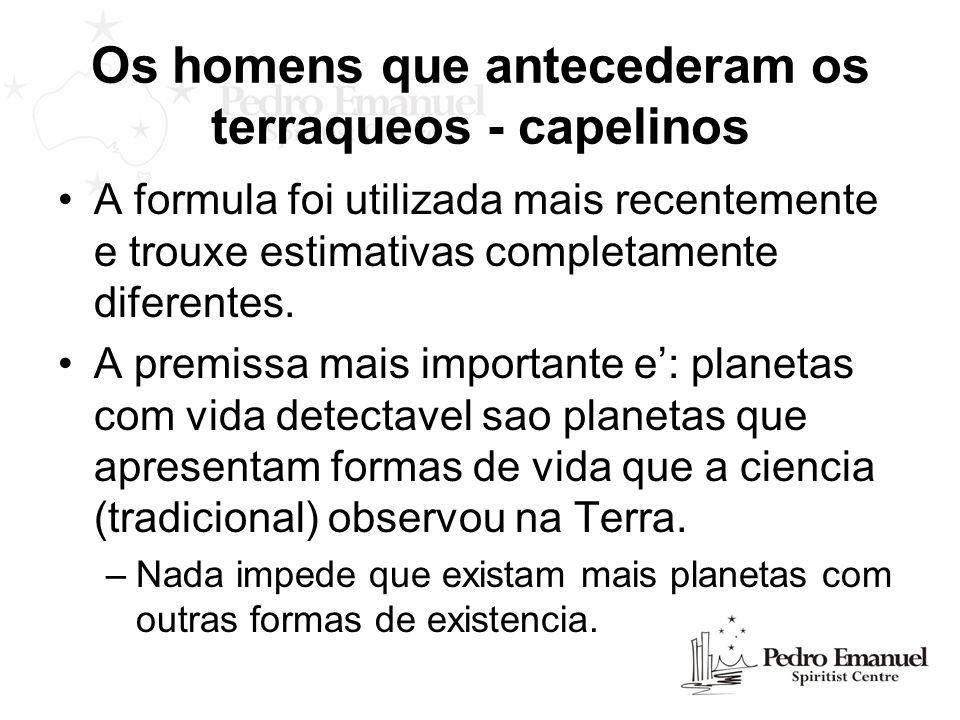 Os homens que antecederam os terraqueos - capelinos A formula foi utilizada mais recentemente e trouxe estimativas completamente diferentes. A premiss