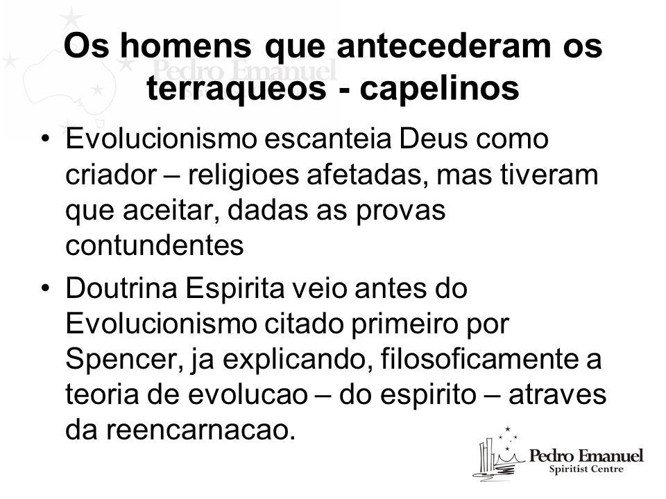 Os homens que antecederam os terraqueos - capelinos Evolucionismo escanteia Deus como criador – religioes afetadas, mas tiveram que aceitar, dadas as