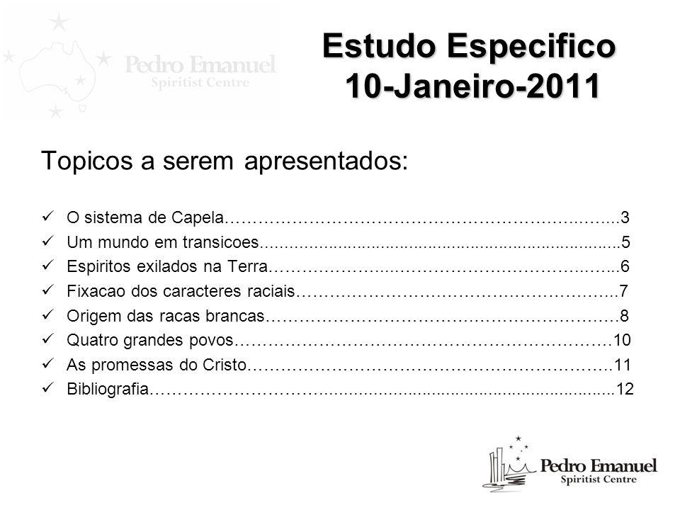 Estudo Especifico 10-Janeiro-2011 Topicos a serem apresentados: O sistema de Capela………………………………………………….…...…....3 Um mundo em transicoes..............