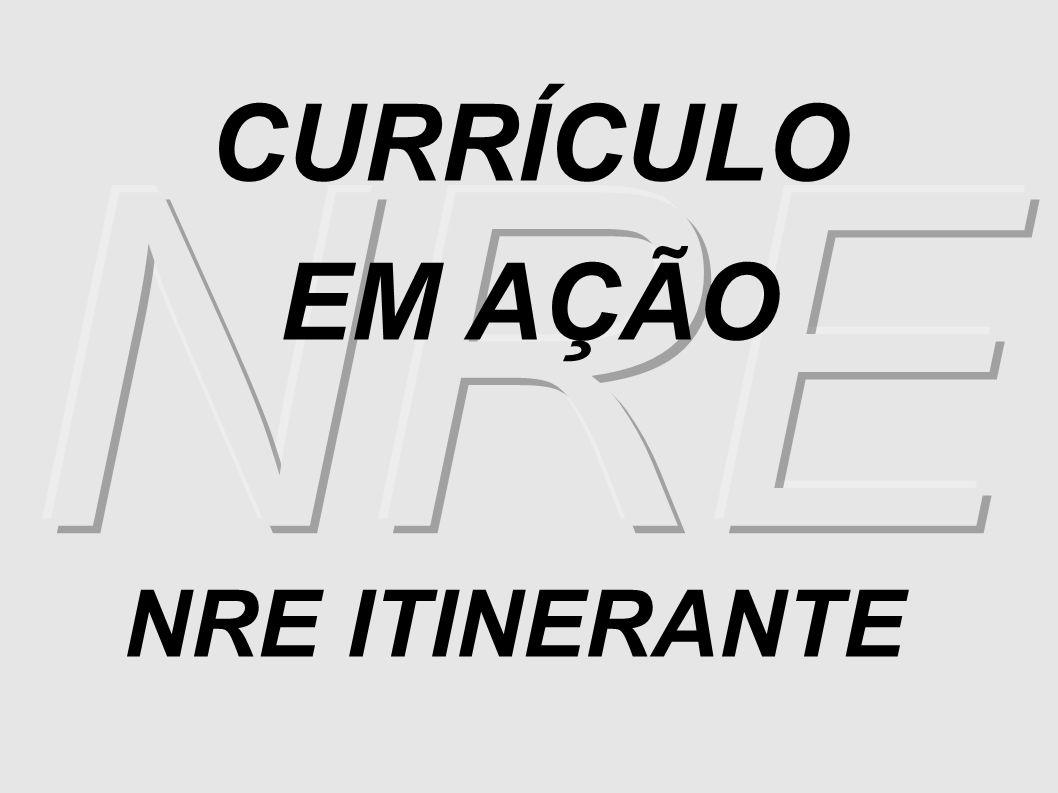 CURRÍCULO EM AÇÃO NRE ITINERANTE