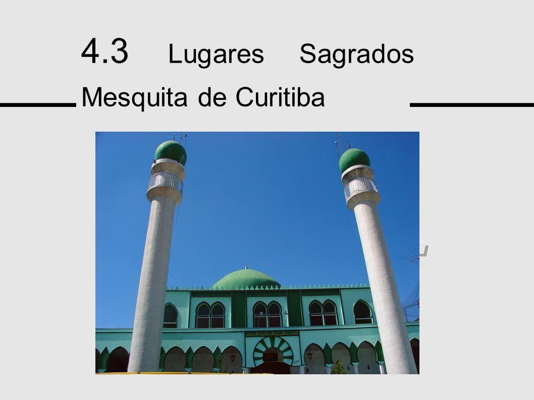 4.3 Lugares Sagrados Mesquita de Curitiba