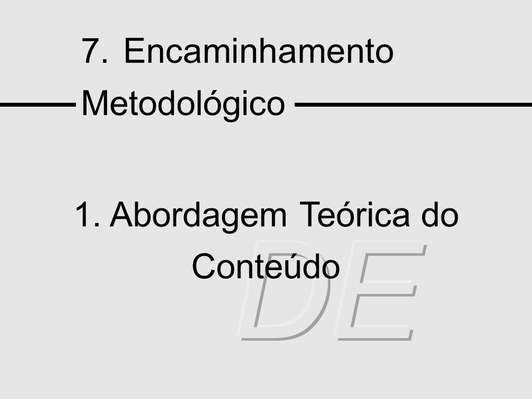 7. Encaminhamento Metodológico 1. Abordagem Teórica do Conteúdo