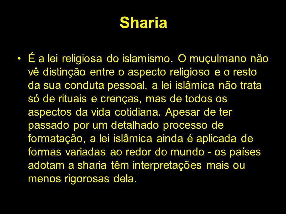 Sharia É a lei religiosa do islamismo. O muçulmano não vê distinção entre o aspecto religioso e o resto da sua conduta pessoal, a lei islâmica não tra