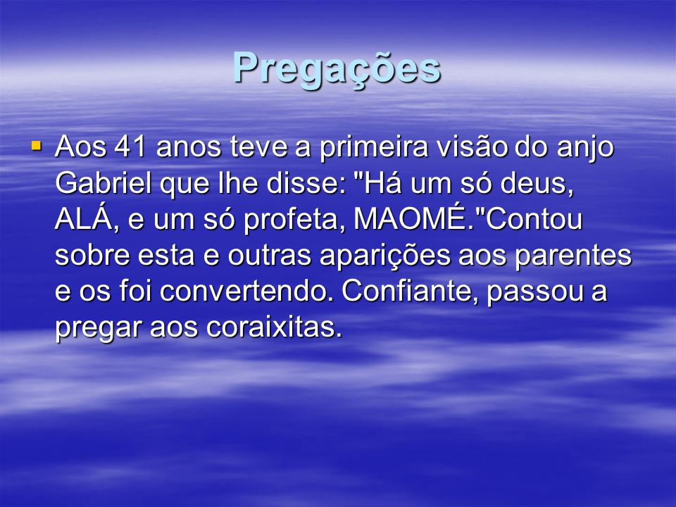 Pregações Aos 41 anos teve a primeira visão do anjo Gabriel que lhe disse: