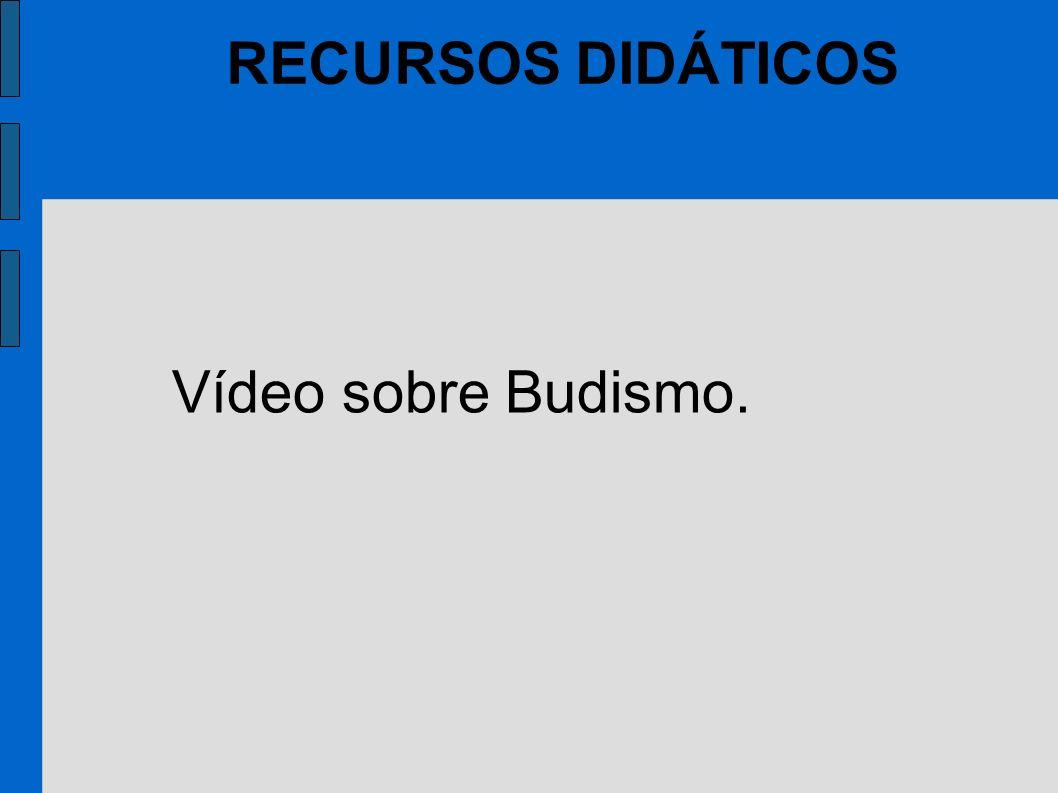 Vídeo sobre Budismo. RECURSOS DIDÁTICOS