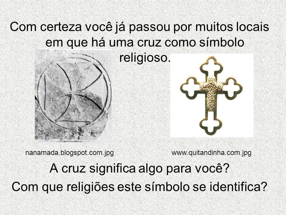 Com certeza você já passou por muitos locais em que há uma cruz como símbolo religioso.
