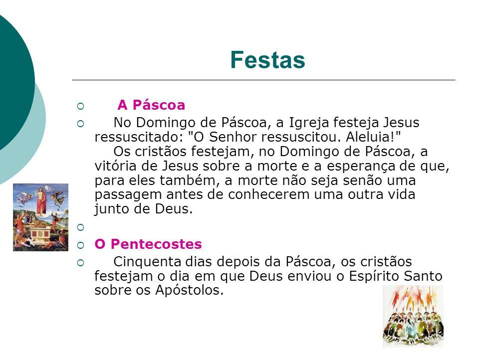 Festas A Páscoa No Domingo de Páscoa, a Igreja festeja Jesus ressuscitado: