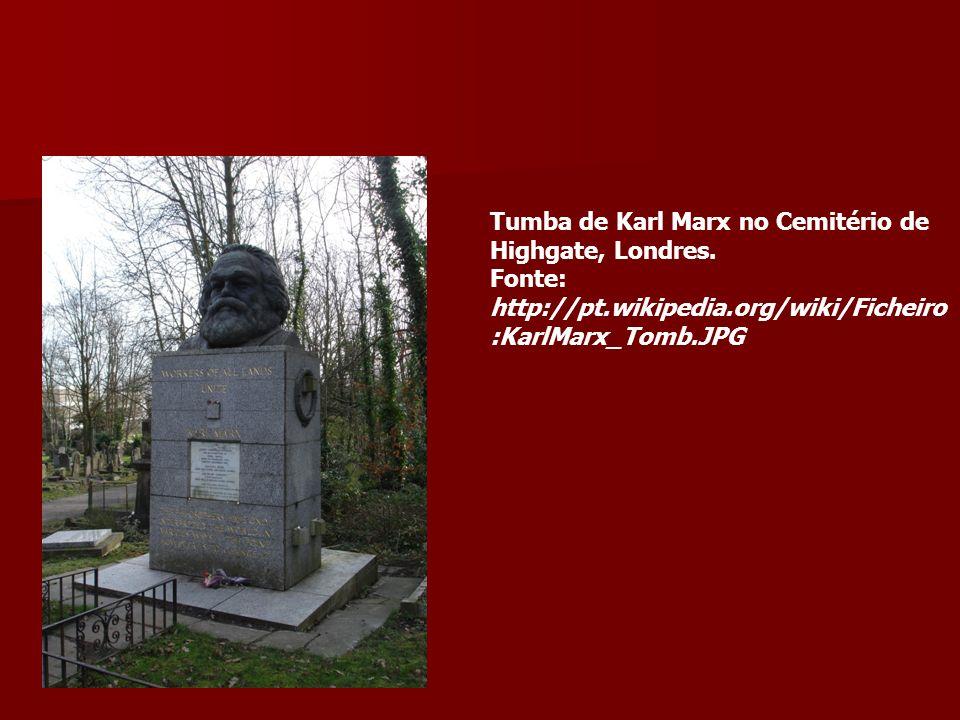 Tumba de Karl Marx no Cemitério de Highgate, Londres. Fonte: http://pt.wikipedia.org/wiki/Ficheiro :KarlMarx_Tomb.JPG