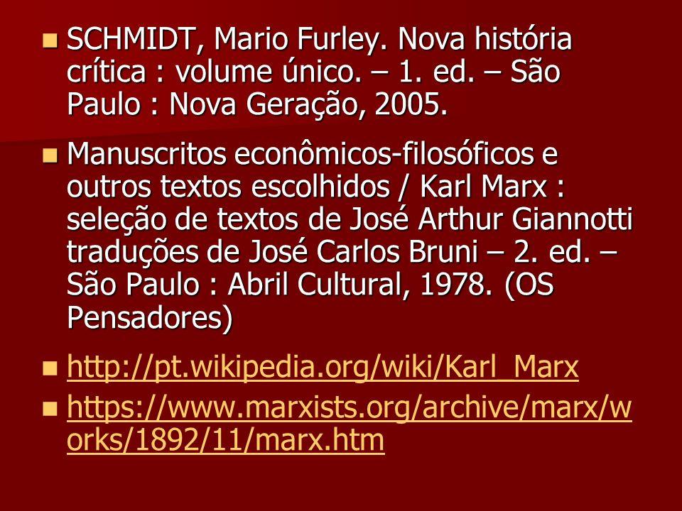 SCHMIDT, Mario Furley. Nova história crítica : volume único. – 1. ed. – São Paulo : Nova Geração, 2005. SCHMIDT, Mario Furley. Nova história crítica :