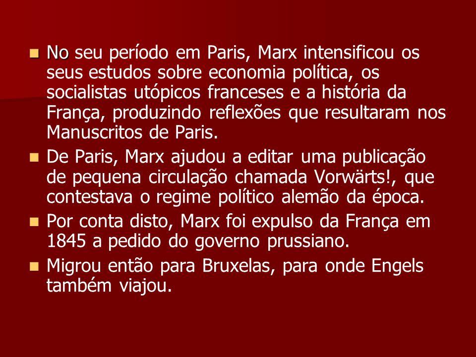 No No seu período em Paris, Marx intensificou os seus estudos sobre economia política, os socialistas utópicos franceses e a história da França, produ