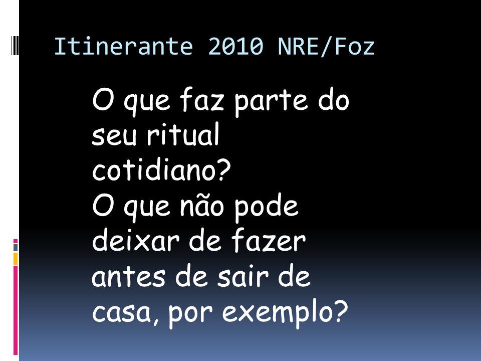Itinerante 2010 NRE/Foz Mas o que é um Rito Sagrado?