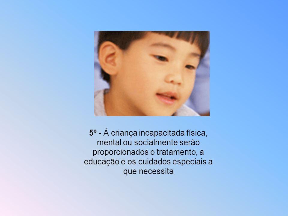 4º - Toda criança tem direito a crescer e criar-se com saúde, com acesso a alimentação, habitação, recreação e assistência médica adequadas