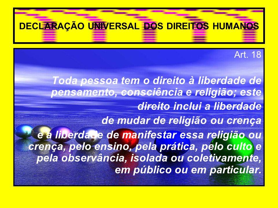RESPEITO À DIVERSIDADE RELIGIOSA DIRETRIZES –Instrumentos Legais que visam assegurar a liberdade religiosa: »Declaração Universal dos Direitos Humanos