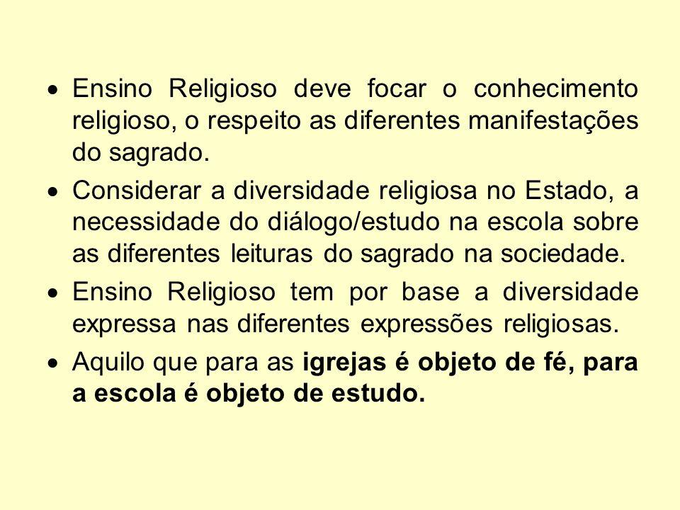 Ensino Religioso deve focar o conhecimento religioso, o respeito as diferentes manifestações do sagrado.
