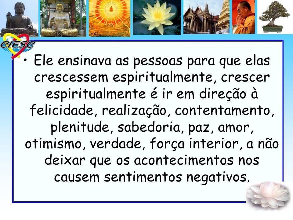 Aconselhava as pessoas que aprendiam com ele e de sua percepção se formou conceitos como as quatro nobres verdades, o caminho do meio, a temporalidade, o desprendimento e o sofrimento.