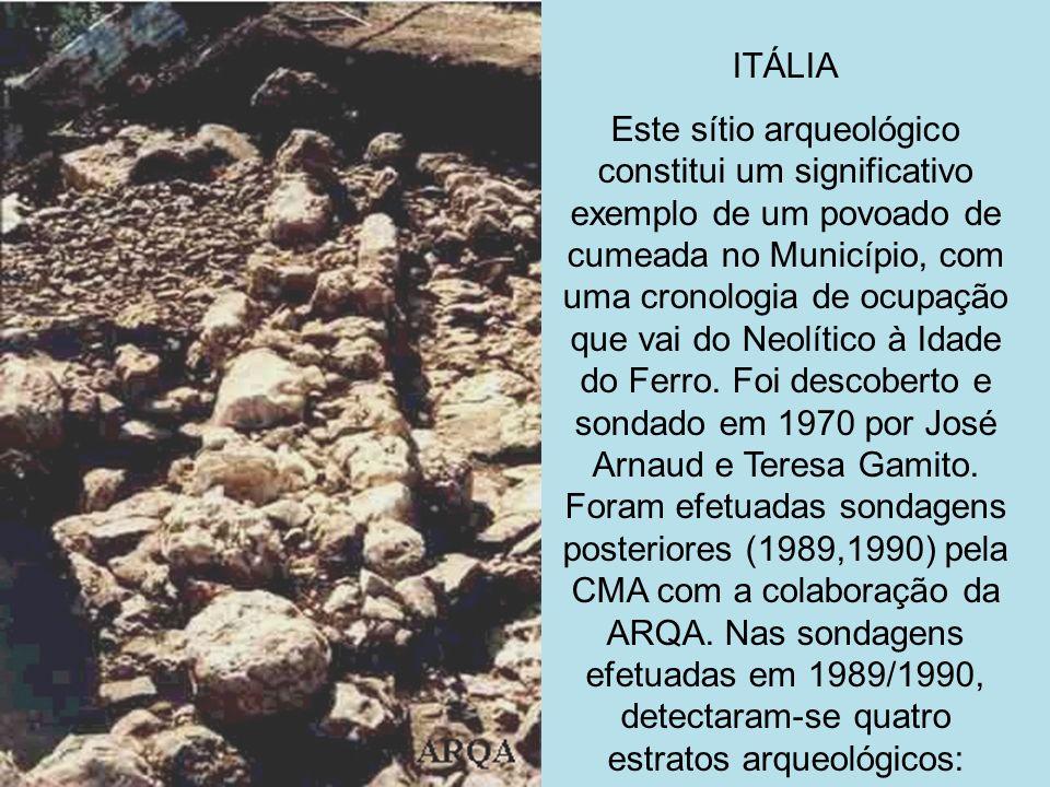 ITÁLIA Este sítio arqueológico constitui um significativo exemplo de um povoado de cumeada no Município, com uma cronologia de ocupação que vai do Neo