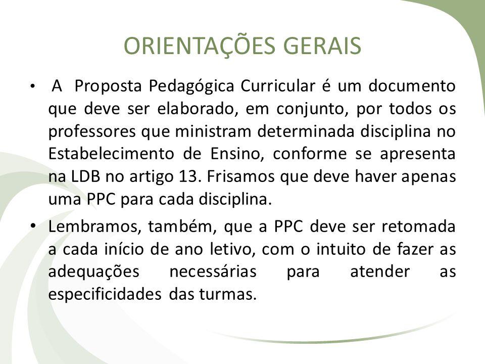 ORIENTAÇÕES GERAIS A Proposta Pedagógica Curricular é um documento que deve ser elaborado, em conjunto, por todos os professores que ministram determi