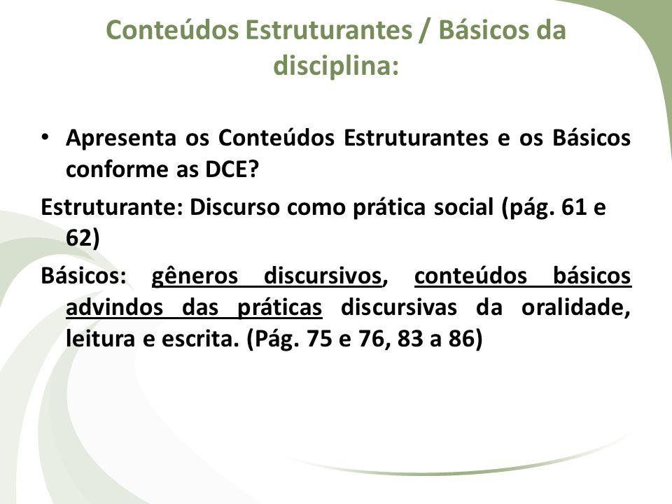Os Conteúdos Básicos apresentados estão coerentes com os Conteúdos Estruturantes.