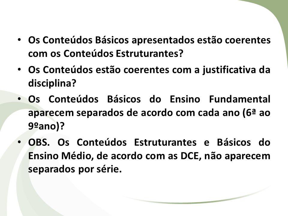 3) Metodologia da disciplina Está coerente com a concepção metodológica proposta nas DCE.