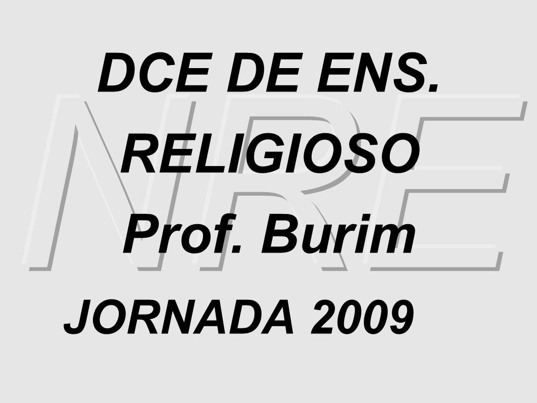 DCE DE ENS. RELIGIOSO Prof. Burim JORNADA 2009