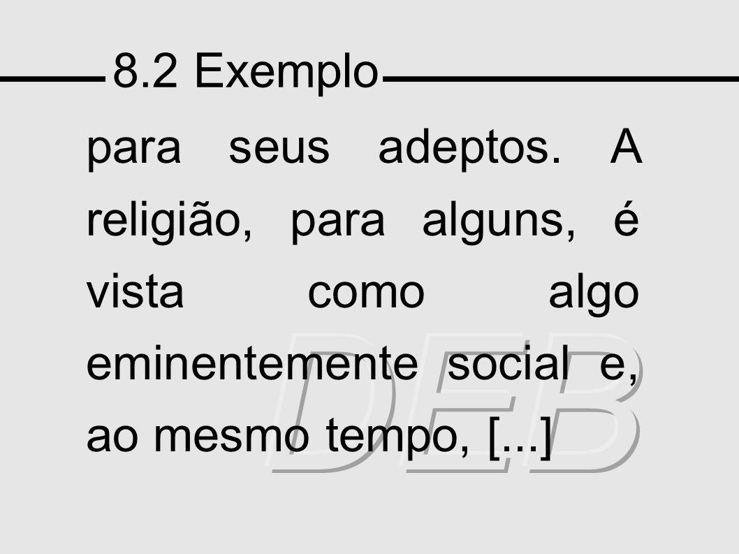 8.2 Exemplo para seus adeptos.