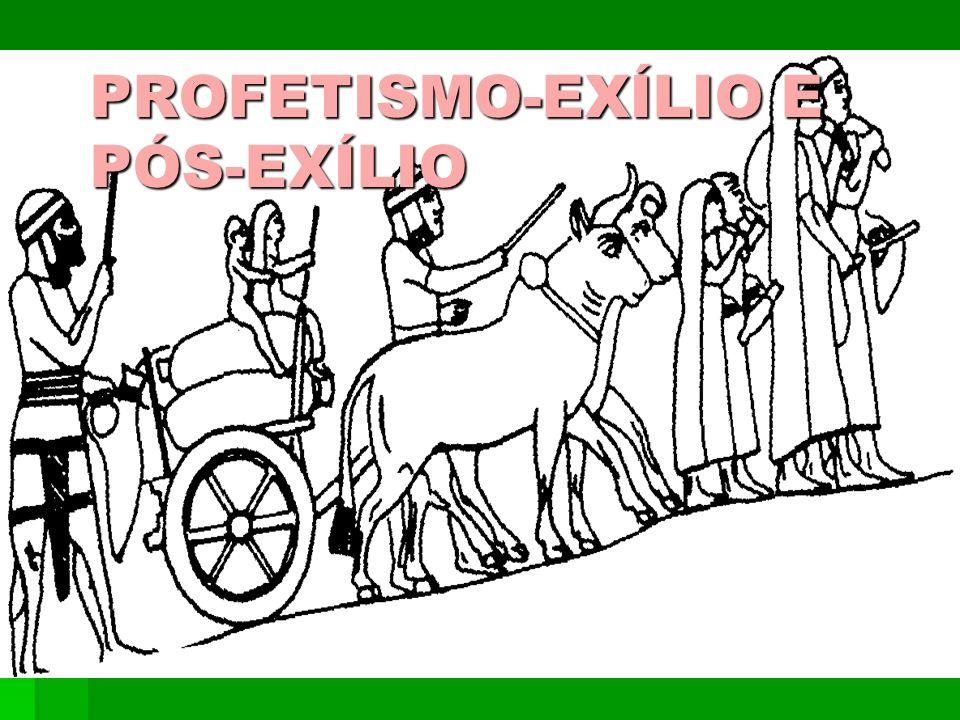 PROFETISMO-EXÍLIO E PÓS-EXÍLIO