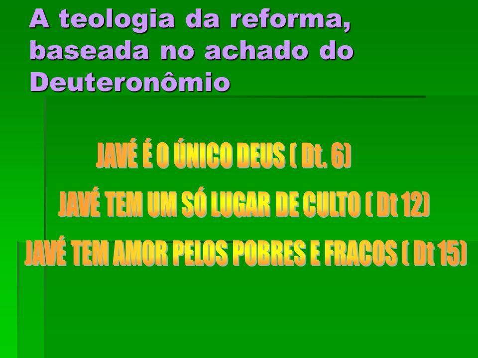 A teologia da reforma, baseada no achado do Deuteronômio