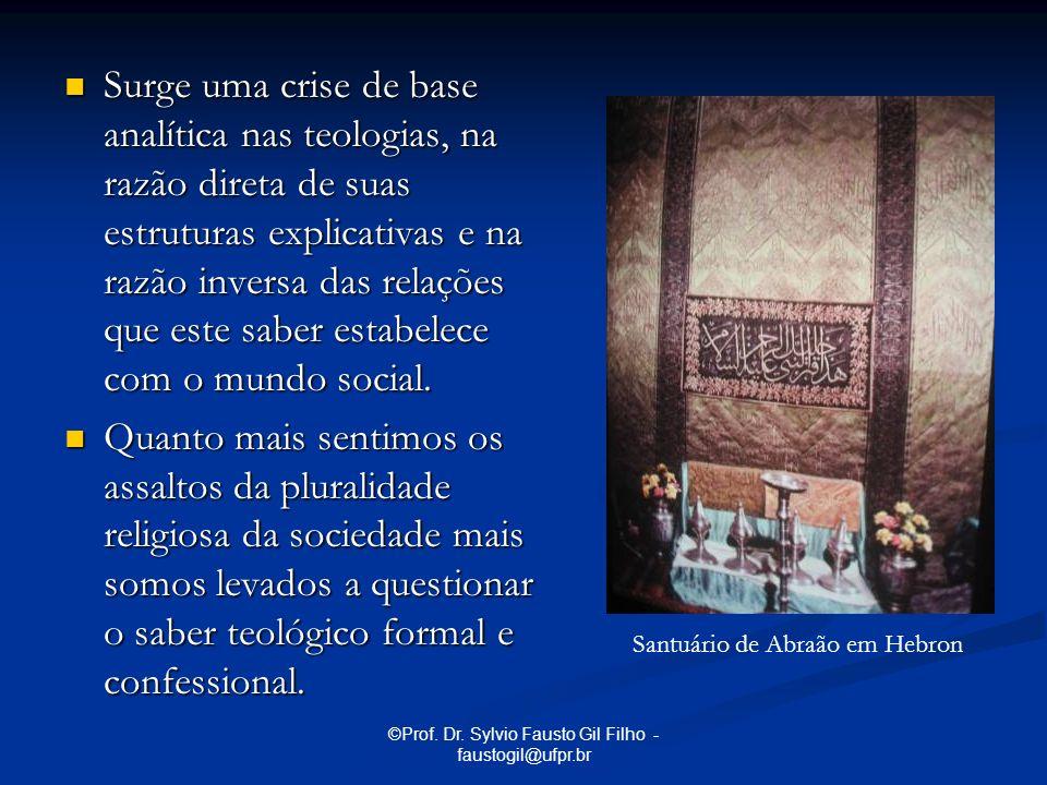 ©Prof. Dr. Sylvio Fausto Gil Filho - faustogil@ufpr.br Surge uma crise de base analítica nas teologias, na razão direta de suas estruturas explicativa