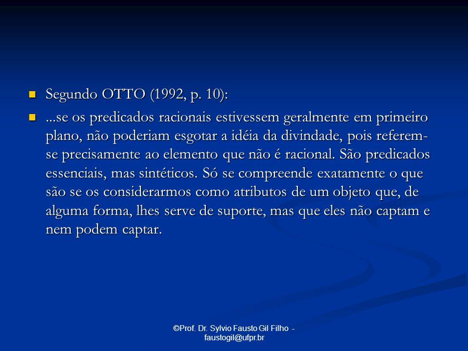 ©Prof. Dr. Sylvio Fausto Gil Filho - faustogil@ufpr.br Segundo OTTO (1992, p. 10): Segundo OTTO (1992, p. 10):...se os predicados racionais estivessem