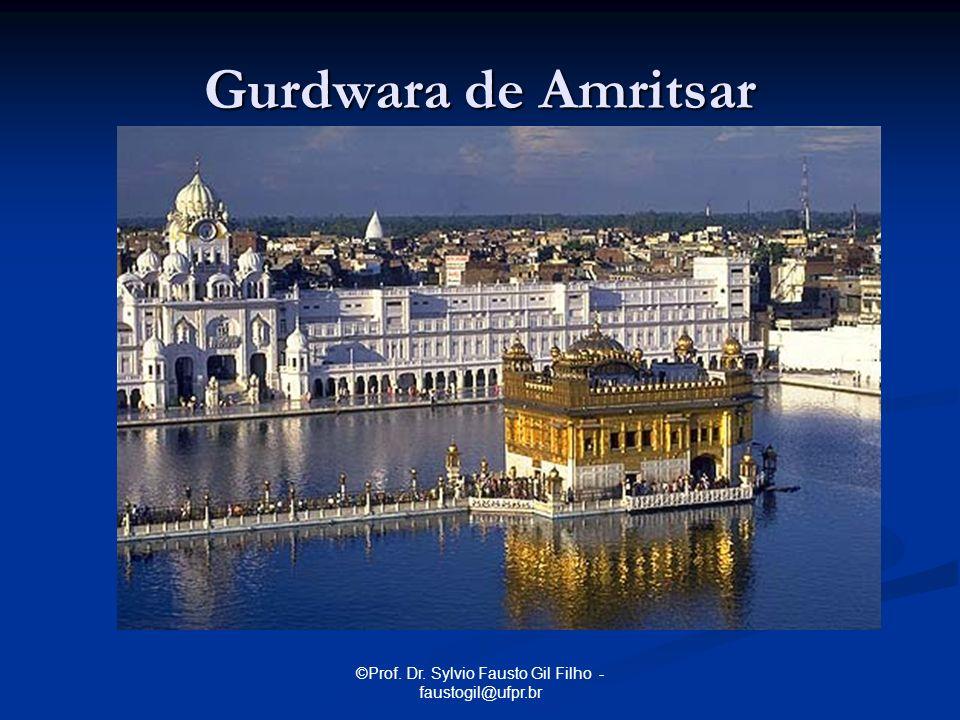 ©Prof. Dr. Sylvio Fausto Gil Filho - faustogil@ufpr.br Gurdwara de Amritsar