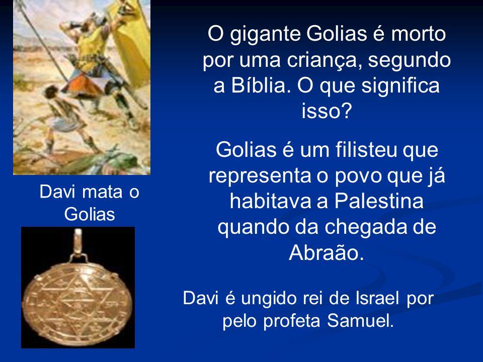 Davi mata o Golias O gigante Golias é morto por uma criança, segundo a Bíblia. O que significa isso? Golias é um filisteu que representa o povo que já