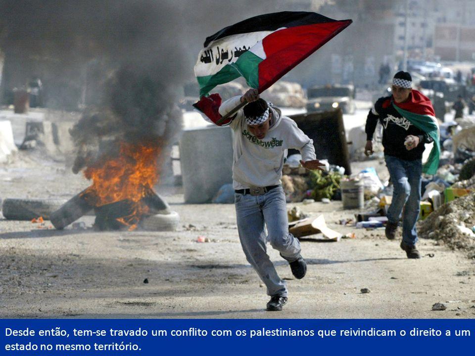 Desde então, tem-se travado um conflito com os palestinianos que reivindicam o direito a um estado no mesmo território.