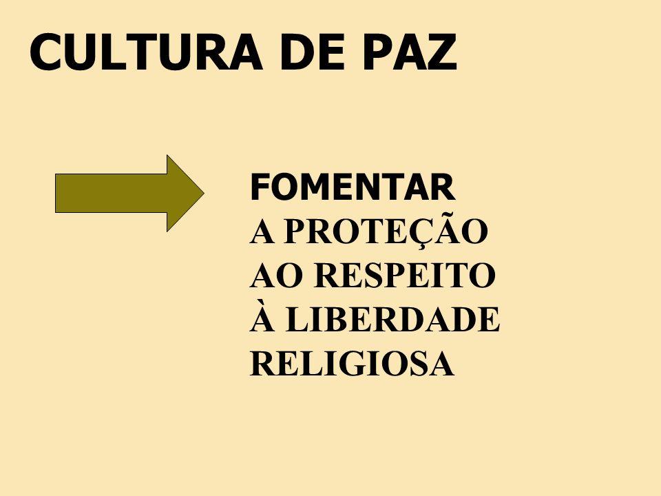 CULTURA DE PAZ FOMENTAR A PROTEÇÃO AO RESPEITO À LIBERDADE RELIGIOSA