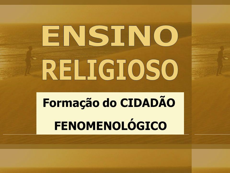 FENOMENOLÓGICO Formação do CIDADÃO