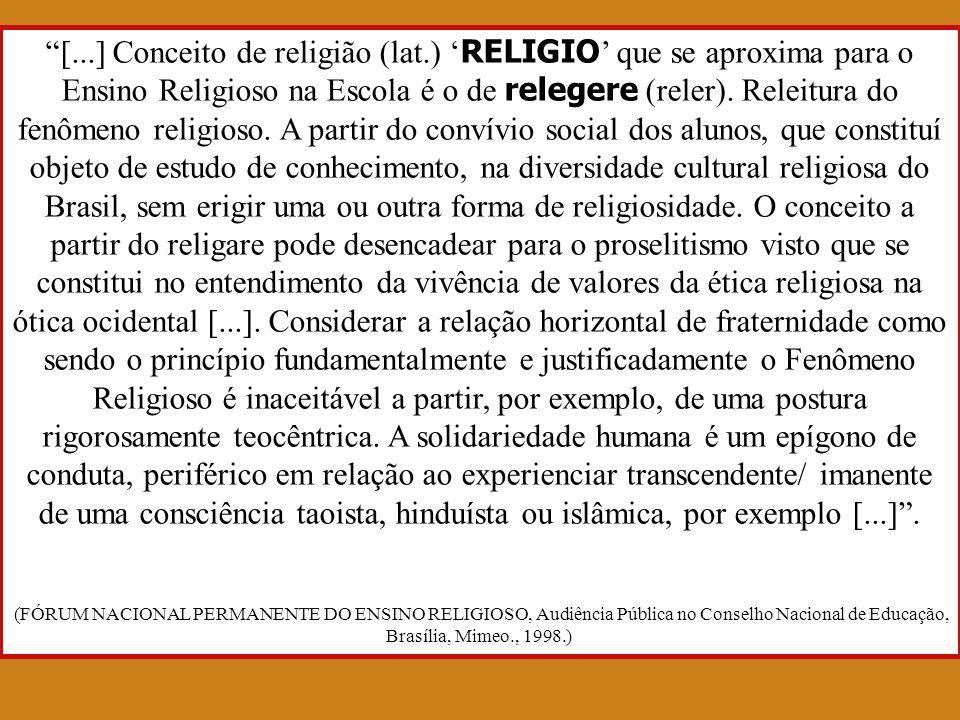 [...] Conceito de religião (lat.) RELIGIO que se aproxima para o Ensino Religioso na Escola é o de relegere (reler). Releitura do fenômeno religioso.