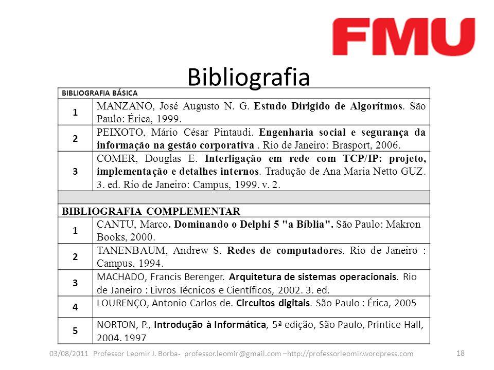 Bibliografia 03/08/2011 Professor Leomir J. Borba- professor.leomir@gmail.com –http://professorleomir.wordpress.com 18 BIBLIOGRAFIA BÁSICA 1 MANZANO,