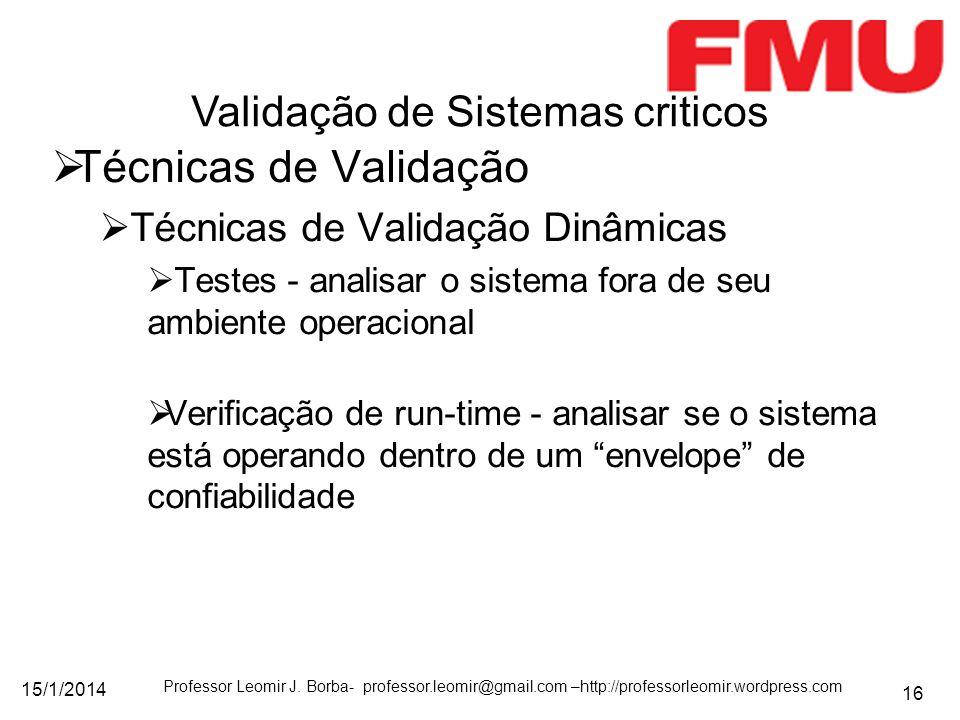 15/1/2014 Professor Leomir J. Borba- professor.leomir@gmail.com –http://professorleomir.wordpress.com 16 Técnicas de Validação Técnicas de Validação D
